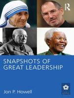 Snapshots of Great Leadership - Jon P. Howell