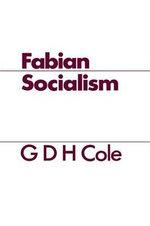 Fabian Socialism - G. D. H. Cole