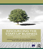 Resourcing the Start-Up Business : Creating Dynamic Entrepreneurial Learning Capabilities - Oswald Jones