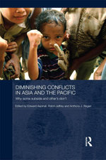 Diminishing Conflict in Asia and the Pacific : Why Some Subside and Others Don T
