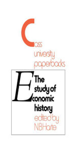 Study of Economic History : Collected Inaugural Lectures 1893-1970