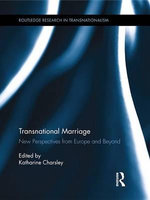 Transnational Marriage : New Perspectives from Europe and Beyond