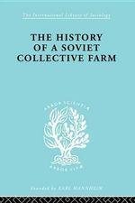 History of a Soviet Collective Farm : International Library of Sociology - Fedor Belov