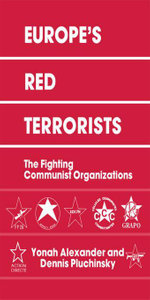 Europe's Red Terrorists : The Fighting Communist Organizations - Yonah Alexander