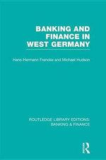 Banking and Finance in West Germany (Rle Banking & Finance) - Hans Hermann Francke