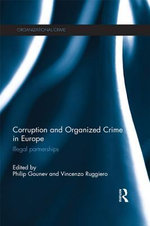 Corruption and Organized Crime in Europe : Illegal Partnerships - Philip Gounev