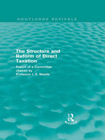 The Structure and Reform of Direct Taxation (Routledge Revivals) - James E. Meade
