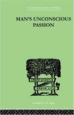 Man's Unconscious Passion - Wilfrid Lay
