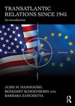 Transatlantic Relations Since 1945 : An Introduction - Jussi Hanhimaki