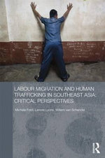 Labour Migration and Human Trafficking in Southeast Asia : Critical Perspectives