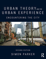 Urban Theory and the Urban Experience : Encountering the city - Simon Parker