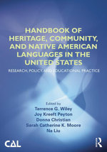Handbook of Heritage, Community, and Native American Languages in the United States : Research, Policy, and Educational Practice
