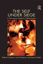 The Self Under Siege : A Therapeutic Model for Differentiation - Robert W. Firestone