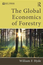 The Global Economics of Forestry - William F. F. Hyde