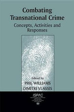 Combating Transnational Crime : Concepts, Activities and Responses