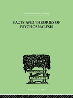 Facts and Theories of Psychoanalysis - Ives Hendrick