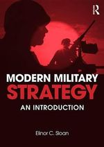 Modern Military Strategy : An Introduction - Elinor C. Sloan
