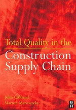 Total Quality in the Construction Supply Chain - John S. S. Oakland