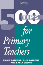 500 Tips for Primary School Teachers - Sally (Education Development Advi Brown