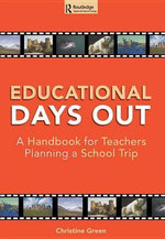 Educational Days Out : A Handbook for Teachers Planning a School Trip - Christine Green