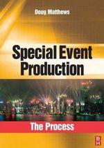 Special Event Production : The Process - Doug Matthews