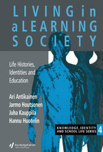 Living In A Learning Society : Life-Histories, Identities And Education - Ari Antikainen