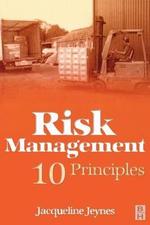 Risk Management : 10 Principles - Jacqueline Jeynes