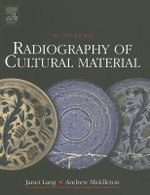 Radiography of Cultural Material - Julia Tum