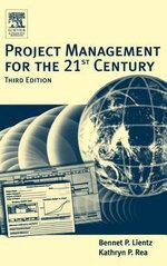 Project Management for the 21st Century - Bennet Lientz