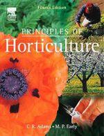 Principles of Horticulture - C. R. Adams