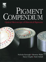 Pigment Compendium : Optical Microscopy of Historical Pigments - Nicholas Eastaugh