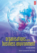 Organisations and the Business Environment - Tom Craig