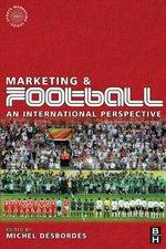 Marketing and Football : An International Perspective - Michel Desbordes
