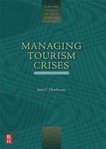 Managing Tourism Crises - Joan C. C. Henderson