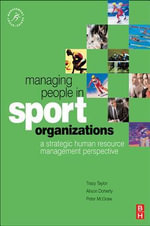 Managing People in Sport Organizations - Tracy Taylor