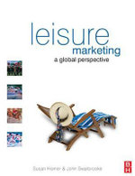 Leisure Marketing : A Global Perspective - Susan Horner