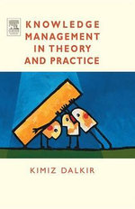 Knowledge Management in Theory and Practice - Kimiz Dalkir