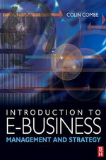 Introduction to E-Business : Management and Strategy - Colin Combe
