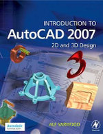 Introduction to AutoCAD 2007 : 2D and 3D Design - Alf Yarwood