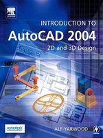 Introduction to AutoCAD 2004 - Alf Yarwood