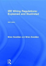 Iee Wiring Regulations : Explained and Illustrated - Brian Scaddan