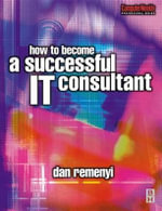 How to Become a Successful It Consultant - Dan Remenyi