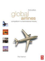 Global Airlines : Competition in a Transnational Industry - Pat Hanlon