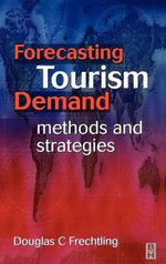 Forecasting Tourism Demand : Methods and Strategies - Douglas Frechtling