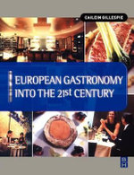 European Gastronomy Into the 21st Century - Cailein Gillespie