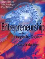 Entrepreneurship in the Hospitality, Tourism and Leisure Industries - Michael Rimmington