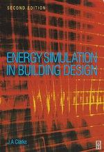 Energy Simulation in Building Design - Joseph Clarke