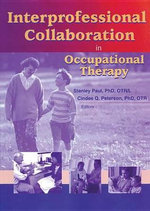 Interprofessional Collaboration in Occupational Therapy - Stanley Paul