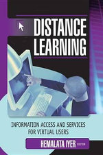 Distance Learning : Information Access and Services for Virtual Users - Hemalata Iyer