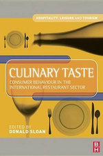 Culinary Taste : Consumer Behaviour in the International Restaurant Sector - Donald Sloan